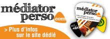 Plus d'infos sur le site Médiator-perso.com